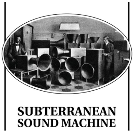 subterranean sound machine